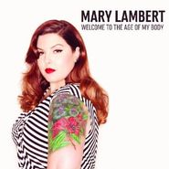 Mary Lambert, Welcome To The Age Of My Body EP (CD)