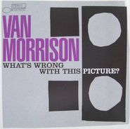 Van Morrison, What's Wrong With This Picture? (CD)