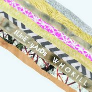 tUnE-yArDs, W H O K I L L (LP)