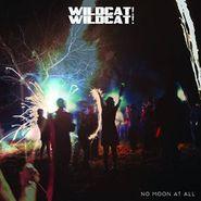 Wildcat! Wildcat!, No Moon At All (CD)
