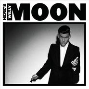 Willy Moon, Here's Willy Moon (CD)