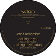 """Wolfram, Can't Remember / Talking To You (12"""")"""
