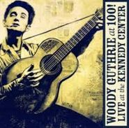 Various Artists, Woody Guthrie At 100! Live At The Kennedy Center [CD/DVD] (CD)