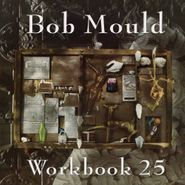 Bob Mould, Workbook 25 [25th Anniversary] (LP)