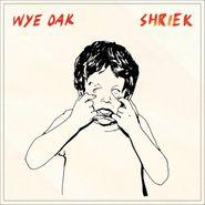 Wye Oak, Shriek (LP)