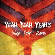 Yeah Yeah Yeahs, Show Your Bones (LP)