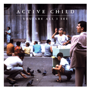 Active Child, You Are All I See (CD)