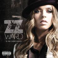ZZ Ward, Til the Casket Drops (CD)