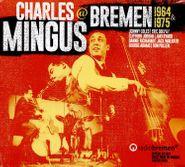 Charles Mingus, Charles Mingus @ Bremen 1964 & 1975 (CD)