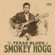 Smokey Hogg, The Texas Blues Of Smokey Hogg (CD)