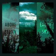 If These Trees Could Talk, Above The Earth, Below The Sky [Grey Vinyl] (LP)