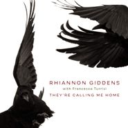 Rhiannon Giddens, They're Calling Me Home (CD)