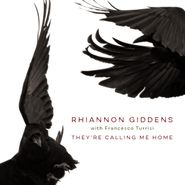 Rhiannon Giddens, They're Calling Me Home (LP)
