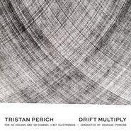 Tristan Perich, Drift Multiply (CD)