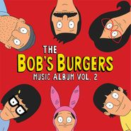 Bob's Burgers, Bob's Burgers Music Album Vol. 2 (LP)