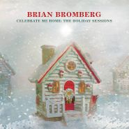 Brian Bromberg, Celebrate Me Home: The Holiday Sessions (CD)