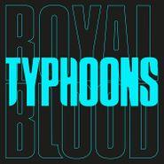 "Royal Blood, Typhoons (7"")"