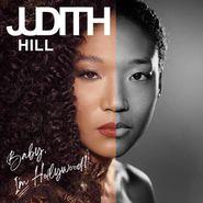 Judith Hill, Baby, I'm Hollywood! (CD)