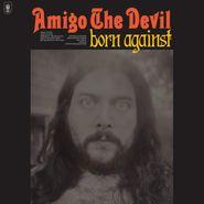Amigo The Devil, Born Against (CD)