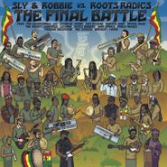 Sly & Robbie, The Final Battle: Sly & Robbie vs. Roots Radics [Record Store Day Colored Vinyl] (LP)