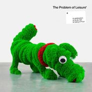 Various Artists, The Problem Of Leisure: A Celebration of Andy Gill and Gang Of Four (LP)