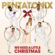 Pentatonix, We Need A Little Christmas (CD)