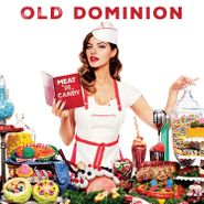 Old Dominion, Meat And Candy (LP)
