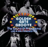 Various Artists, Golden Gate Groove: The Sound Of Philadelphia Live In San Francisco 1973 [Record Store Day] (LP)