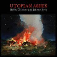 Bobby Gillespie, Utopian Ashes [Clear Vinyl] (LP)