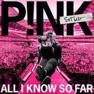 Pink, All I Know So Far: Setlist (CD)