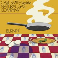 Carl Smith & The Natural Gas Company, Burnin' (CD)