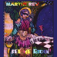 Martin Rev, See Me Ridin' (LP)