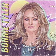 Bonnie Tyler, The Best Is Yet To Come (CD)