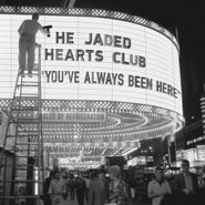 The Jaded Hearts Club, You've Always Been Here (LP)