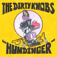 """The Dirty Knobs, Humdinger / Feelin' High [Record Store Day] (7"""")"""