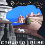 Crowded House, Dreamers Are Waiting (CD)