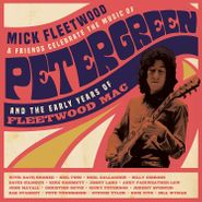 Mick Fleetwood, Mick Fleetwood & Friends Celebrate The Music Of Peter Green & The Early Years Of Fleetwood Mac (CD)