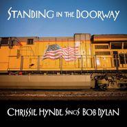 Chrissie Hynde, Standing in the Doorway: Chrissie Hynde Sings Bob Dylan (CD)