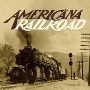 Various Artists, Americana Railroad [Black Friday] (LP)