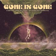 Gone Is Gone, If Everything Happens For A Reason...Then Nothing Really Matters At All (LP)