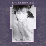 Johnny Thunders, Que Sera, Sera: Resurrected (CD)