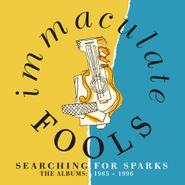 Immaculate Fools, Searching For Sparks: The Albums 1985-1996 [Box Set] (CD)