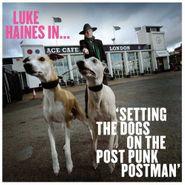 Luke Haines, Luke Haines In... Setting The Dogs On The Post Punk Postman (CD)
