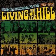 Various Artists, Living On The Hill: A Danish Underground Trip 1967-1974 (CD)