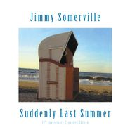 Jimmy Somerville, Suddenly Last Summer [10th Anniversary Expanded Edition] (CD)
