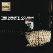The Durutti Column, Someone Else's Party [Clear Vinyl] (LP)