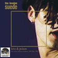 The London Suede, Love & Poison: Live At The Brixton Academy, 16th May 1993 [Record Store Day Clear Vinyl] (LP)