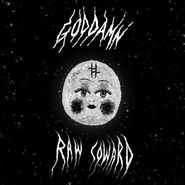 God Damn, Raw Coward (LP)