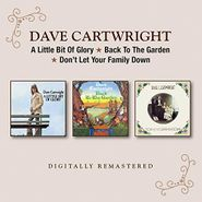 Dave Cartwright, A Little Bit Of Glory / Back To The Garden / Don't Let Your Family Down (CD)