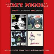 Watt Nicoll, The Ballad Of The Bog / Watt Is A Four Letter Word / Watt A Night / WATTcha! (CD)